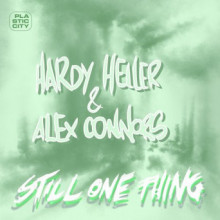 Hardy Heller, Alex Connors - Still One Thing (Plastic City)