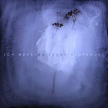Jon Hopkins - Scene Suspended (Domino)
