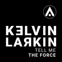 Kelvin Larkin - Tell Me (Art Of Dance)