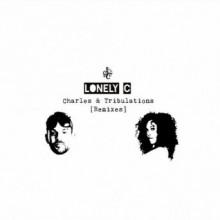 Lonely C - Charles & Tribulations (Remixes) (Soul Clap)