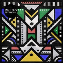 Mbulelo - Supernatural EP (Get Physical Music)