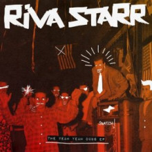 Riva Starr, Mikey V - The Yeah Yeah Dubs EP (Snatch!)