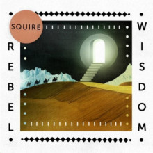 Squire - Rebel Wisdom EP (Get Physical Music)