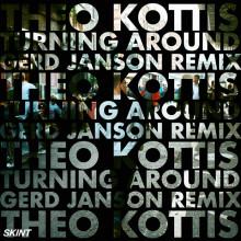 Theo Kottis - Turning Around (Gerd Janson Remix) (Skint)