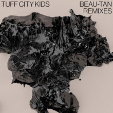 Tuff City Kids - Beau-Tan Remixes (Suol)