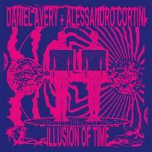 Alessandro Cortini & Daniel Avery - Illusion Of Time (Phantasy Sound)