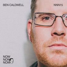 Ben Caldwell - Me Me Me Present: Now Now Now 15 - Ben Caldwell (Me Me Me)