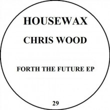 Chris Wood - Further Future (Housewax)
