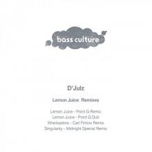 D'Julz - Lemon Juice (Remixes) (Bass Culture)