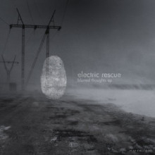 Electric Rescue - Blurred Thoughts EP (Materia)