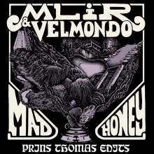 MLiR & Velmondo - Mad Honey (Prins Thomas Edits) (Internasjonal)