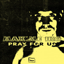 Maxime Iko - Pray for Us (Bpitch Control)