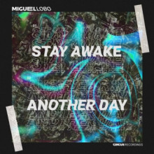 Miguel Lobo - Stay Awake / Another Day (Circus)