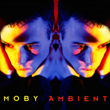 Moby - Ambient 93 (Little Idiot)