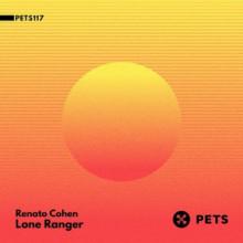 Renato Cohen - Lone Ranger (Pets)