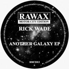 Rick Wade - Another Galaxy (Rawax)