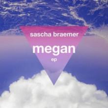 Sascha Braemer - Megan EP (Systematic)