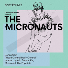 "The Micronauts - Body Remixes (Songs From ""Head Control Body Control"") (Micronautics)"