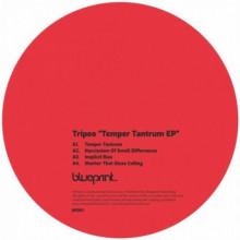 Tripeo - Temper Tantrum EP (Blueprint)