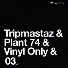 Tripmastaz - TRIPMASTAZ 03 (Plant 74)
