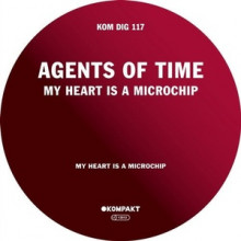 Agents Of Time - My Heart Is A Microchip (Kompakt)