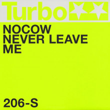 Nocow - Never Leave Me (Turbo)