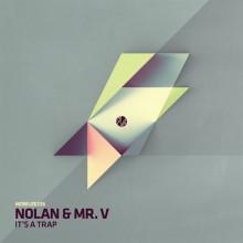 Nolan & Mr. V - It's a Trap (Mobilee)