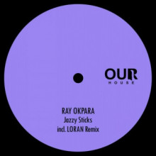 Ray Okpara - Jazzy Sticks (Our House)