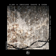 Slam Vs Obscure Shape And SHDW - Oblique Strategies (Soma)