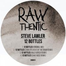 Steve Lawler - 12 Bottles (Rawthentic)