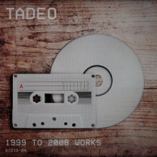 Tadeo - 1999 to 2008 Works (Another Intelligence)