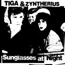 Tiga & Zyntherius - Sunglasses At Night (Turbo)