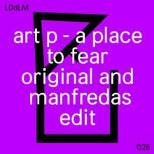 Art P - A Place To Fear (Les Disques De La Mort)