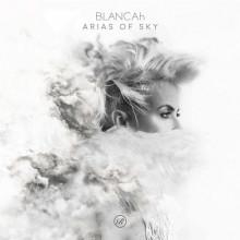 Blancah - Arias Of Sky (Renaissance)