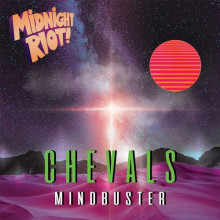 Chevals - Mindbuster (Midnight Riot)