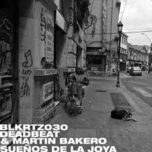 Deadbeat & Martin Bakero - Suenos de la Joya (BLKRTZ)