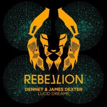 Denney & James Dexter - Lucid Dreams (Rebellion)