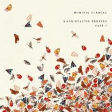 Dominik Eulberg - Mannigfaltig Remixes (Pt. 1) (!k7)