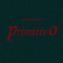 Jori Hulkkonen - Primitivo (Blanco & Tinto)