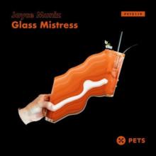 Joyce Muniz - Glass Mistress (Pets Recording)