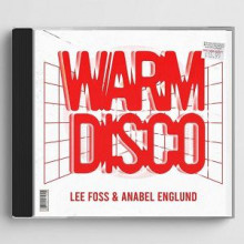 Lee Foss & Anabel Englund - Warm Disco (Ultra)