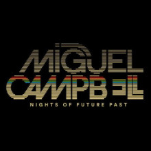Miguel Campbell - Nights Of Future Past (Outcross Records)