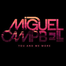 Miguel Campbell - You And Me More (Outcross)