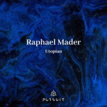 Raphael Mader - Utopian (Pursuit)