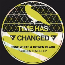 Rone White, Rowen Clark Rone White, Rowen Clark - Golden Temple (Time Has Changed Records)