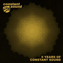 VA - 5 Years Of Constant Sound (Constant Sound)