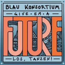 """VA - Kater Blau Konsortium pres. """"Give 'em a future""""  (Kiosk ID)"""