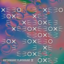 VA - Katermukke Playground IX (KATERMUKKE)