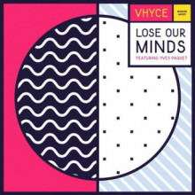 Vhyce - Lose Our Minds (Boogie Angst)