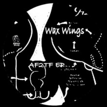 Wax Wings - AF2TF EP (Kneaded Pains)